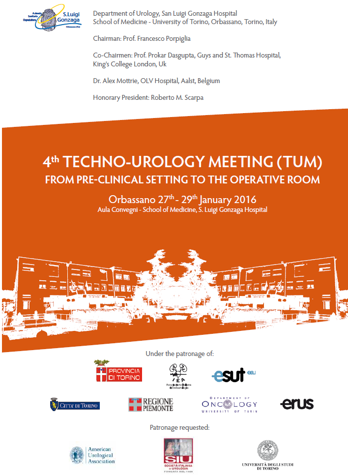 4th Techno-Urology Meeting. From pre-clinical setting to the operative room – Orbassano (TO), San Luigi Gonzaga Hospital, January 27th-29th, 2016