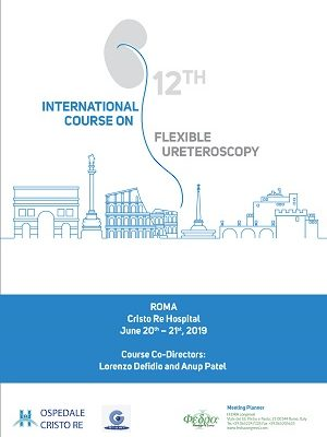 12th International Course on Flexible Ureteroscopy, Rome Cristo Re Hospital, June 20th-21st, 2019
