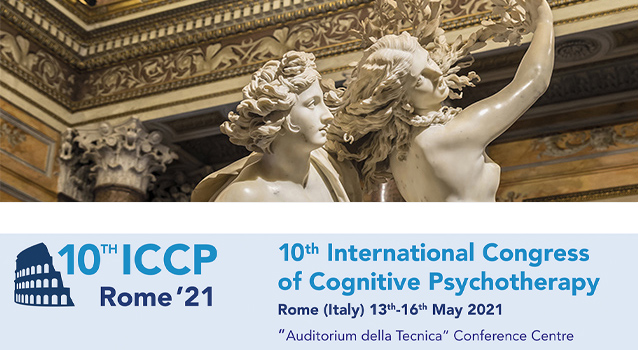 "ICCP2021 – International Congress of Cognitive Psychotherapy – Rome, ""Auditorium della Tecnica"" Conference Centre, May 13th-16th , 2021"
