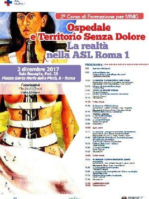 Ospedale e Territorio senza Dolore – La realtà nella ASL Roma 1 – Roma, Sala Basaglia Padiglione 26, 2 Dicembre 2017