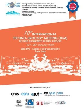 10th INTERNATIONAL TECHNO- UROLOGY MEETING (TUM) BEYOND AUGMENTED REALITY SURGERY -TURIN 27TH -28TH JANUARY 2022